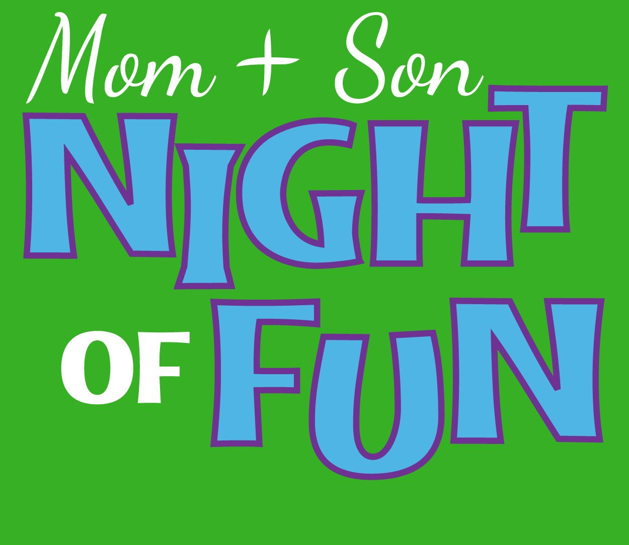 Mom & Son Night of Fun
